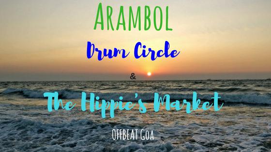 Offbeat Goa - Arambol Drum Circle & The Hippie's Market