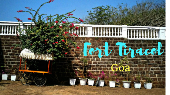 Fort Tiracol - When I Drove To The Northern Most Place of Goa
