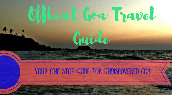 Offbeat Goa travel guide