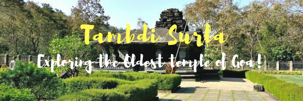 Tambdi Surla: Forget Beaches, Heard of The Oldest Temple in Goa?