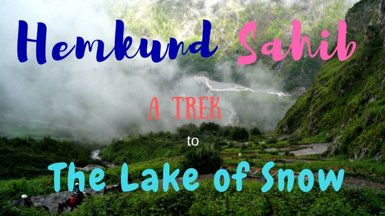 Hemkund Sahib - A Trek To The 'Lake of Snow'