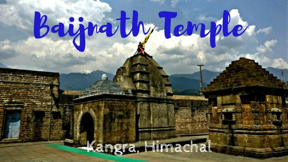 Baijnath Temple - An Ancient Abode of Fine Architecture