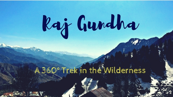 Escape Trails Rajgundha Trek- A 360° Hike In the Wilderness