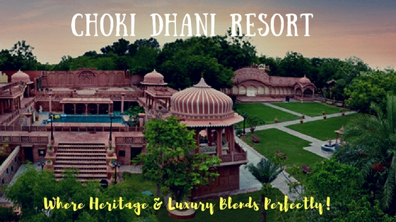Chokhi Dhani Jaipur - Where Heritage & Luxury Blends Perfectly!