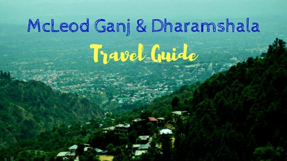 Places to visit in Dharamshala and McLeod Ganj
