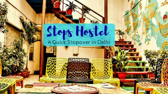 Stops Hostel – A Perfect Place To Stop Over & Chill