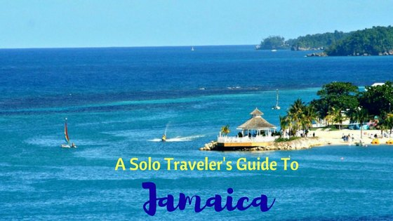 A Solo Traveler's Guide To Jamaica – What To Know Before You Plan Your Trip