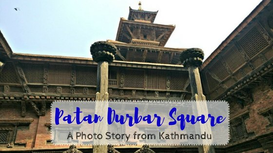 Patan Durbar Square - A Photo Walk in Kathmandu