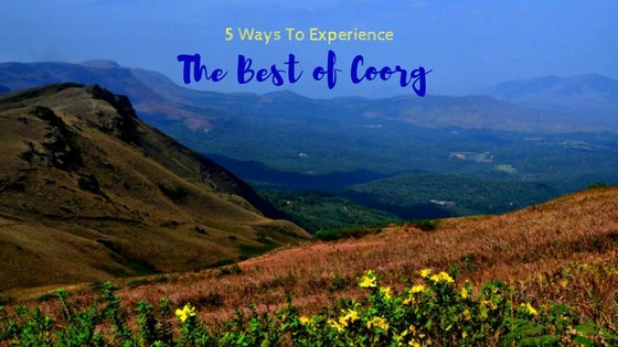 5 Ways to Experience The Best of Coorg