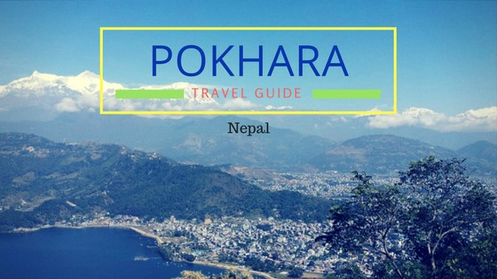 15 Top Things to do in Pokhara, Nepal - A Travel Guide