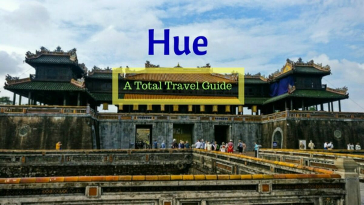 Things To Do In Hue, Vietnam - A Travel Guide to the Imperial City
