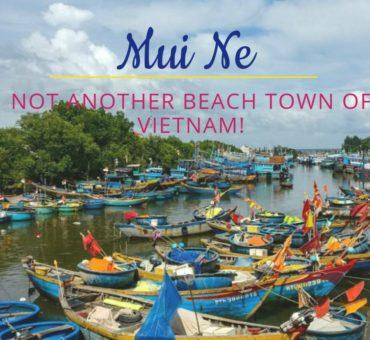 Mui Ne – Why It Isn't Just Another Pretty Beach Town of Vietnam!
