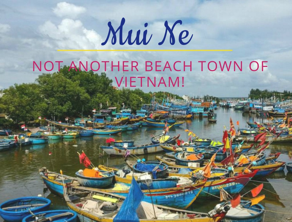 Mui Ne – Why It Isn't Just Another Pretty Beach Town of Vietnam!