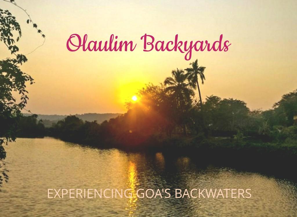 Olaulim Backyards - Experiencing Goa's Mandovi Backwaters