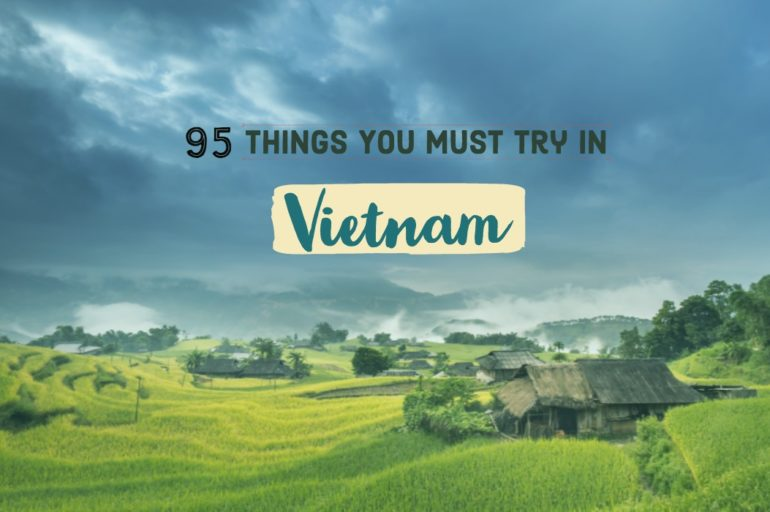 What To Do in Vietnam? Here Are The 95 Things To Try(In 2019)