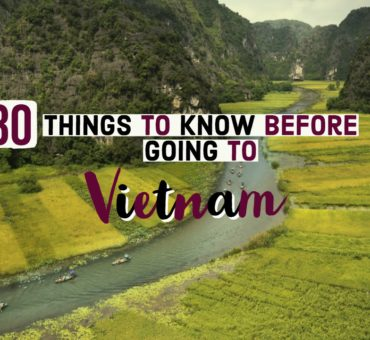 30 Things To Know Before Going To Vietnam