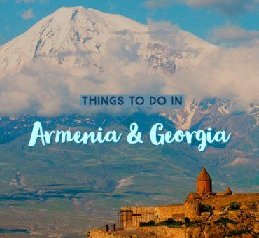 Top 10 Things To Do in Armenia and Georgia