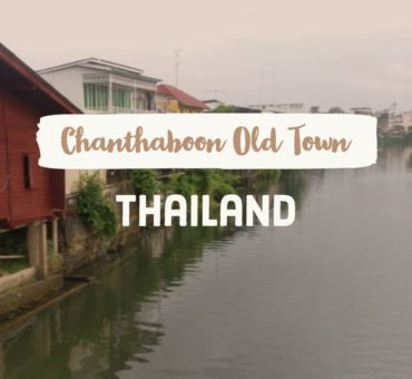 Exploring Chanthaburi Province - The Old Town Chanthaboon Waterfront Community