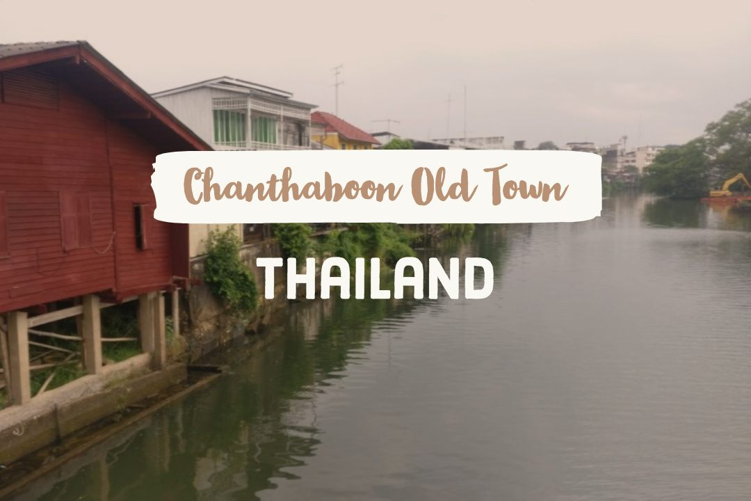 Chanthaburi Province - The Old Town Chanthaboon Waterfront Community