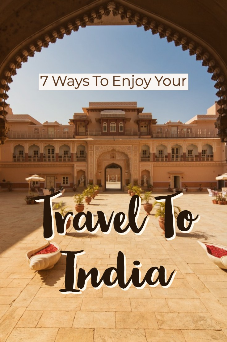 ways to enjoy a visit to india