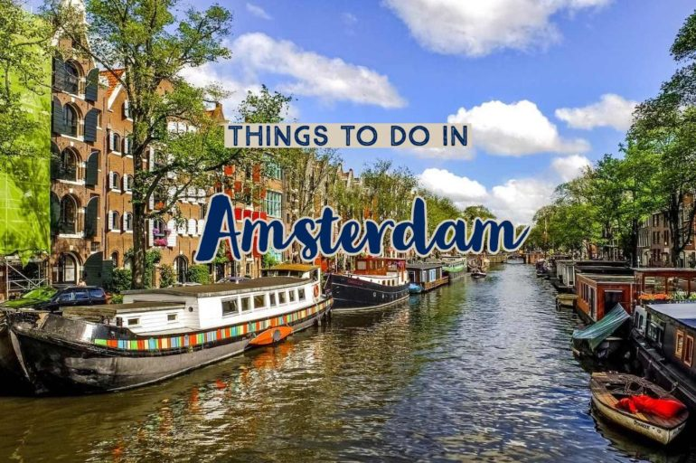 Amazing Things To Do In Amsterdam
