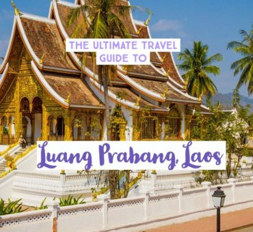 The Ultimate Guide To Things To Do In Luang Prabang, Laos(2019)