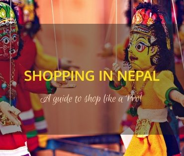 Shopping in Nepal – A Guide To Shopping Like a Pro!