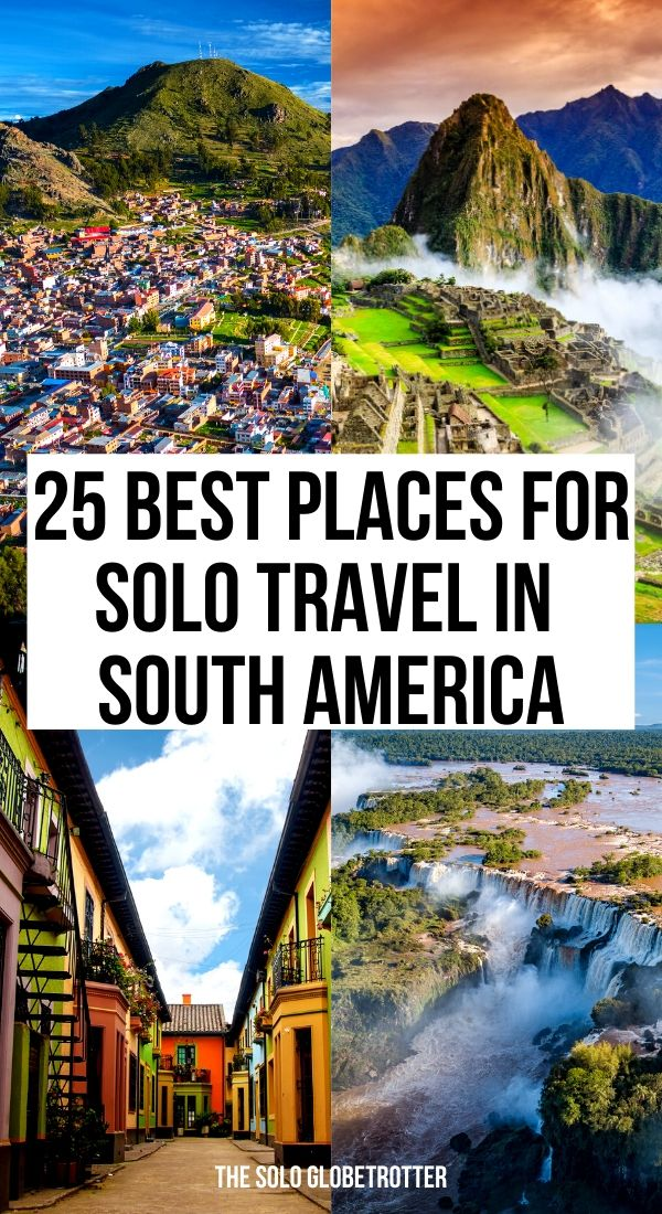 Best destinations for solo travel in South America   Top solo travel destinations in South America   Best Places to visit alone in South America